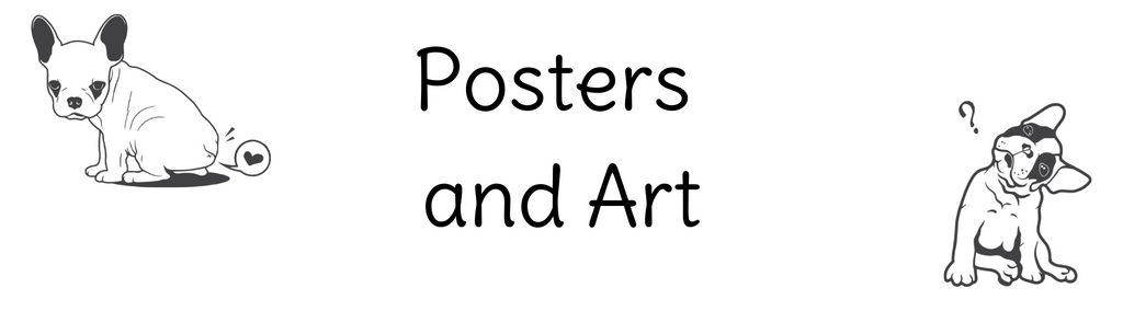 Two French Bulldogs sat next to the text: Posters and Art