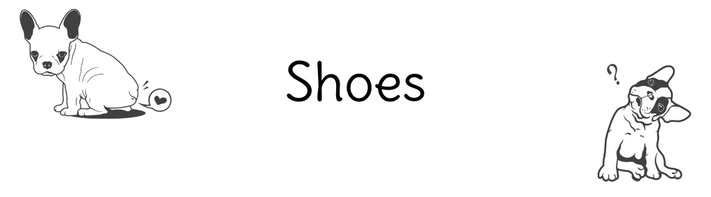 Two French Bulldogs sat next to the text: Shoes