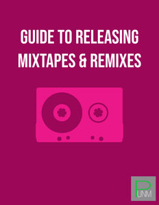 Guide to Releasing Mixtapes & Remixes