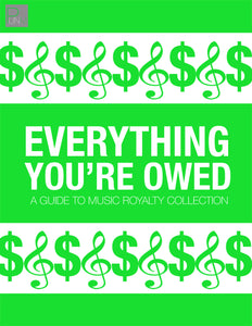 Everything You're Owed - A guide to Music Royalty Collection