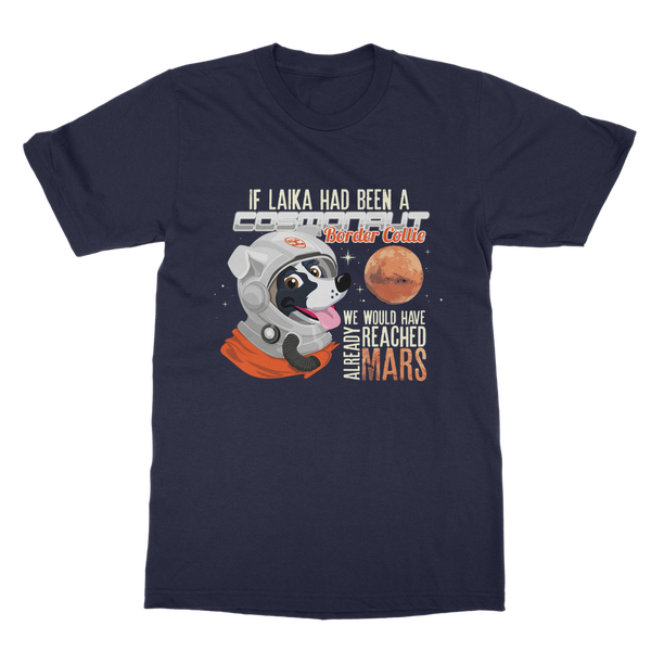 If Laika Had Been a Border Collie | Unisex T-Shirt