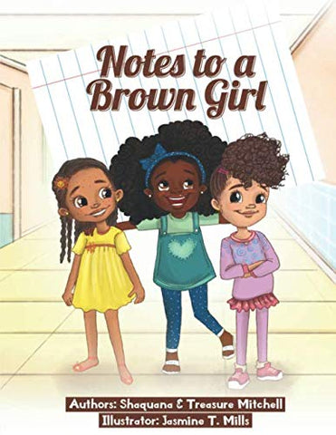Book: Notes to a Brown Girl: Mitchell, Shaquana, Mitchell, Treasure, Mills, Jasmine T.