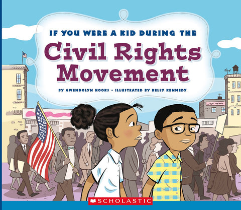 Book: If You Were a Kid During the Civil Rights Movement