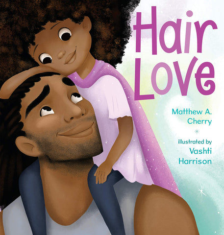Book: Hair Love: Cherry, Matthew A., Harrison, Vashti