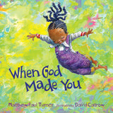 Book: When God Made You by  Matthew Paul Turner, David Catrow