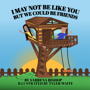 Book: I May Not Be Like You, But We Could Be Friends, Sabrena Bishop | Lauren Simone Pubs