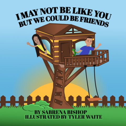 Book: I May Not Be Like You, But We Could Be Friends