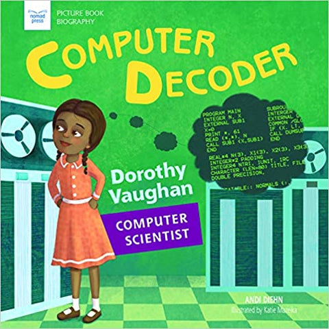 Book: Computer Decode: Dorothy Vaughan, Computer Scientist