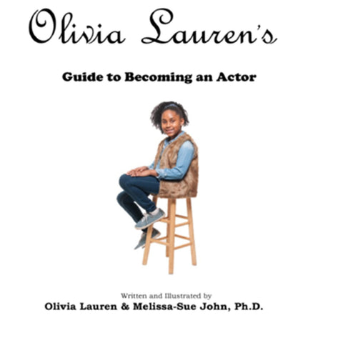 Book: Olivia Lauren's Guide to becoming an actor, Melissa-Sue John | Lauren Simone Pubs