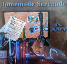 Mike Blakely CD - Homemade Serenade - Fredericksburg Farms