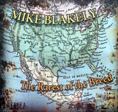 Mike Blakely CD - The Rarest of the Breed