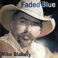 Mike Blakely CD - Faded Blue