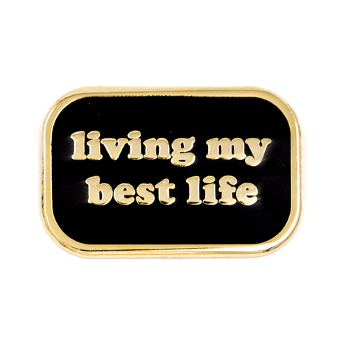 Living My Best Life Pin