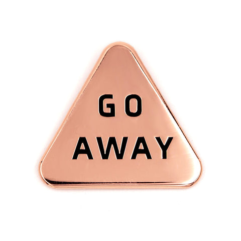 Go Away Pin