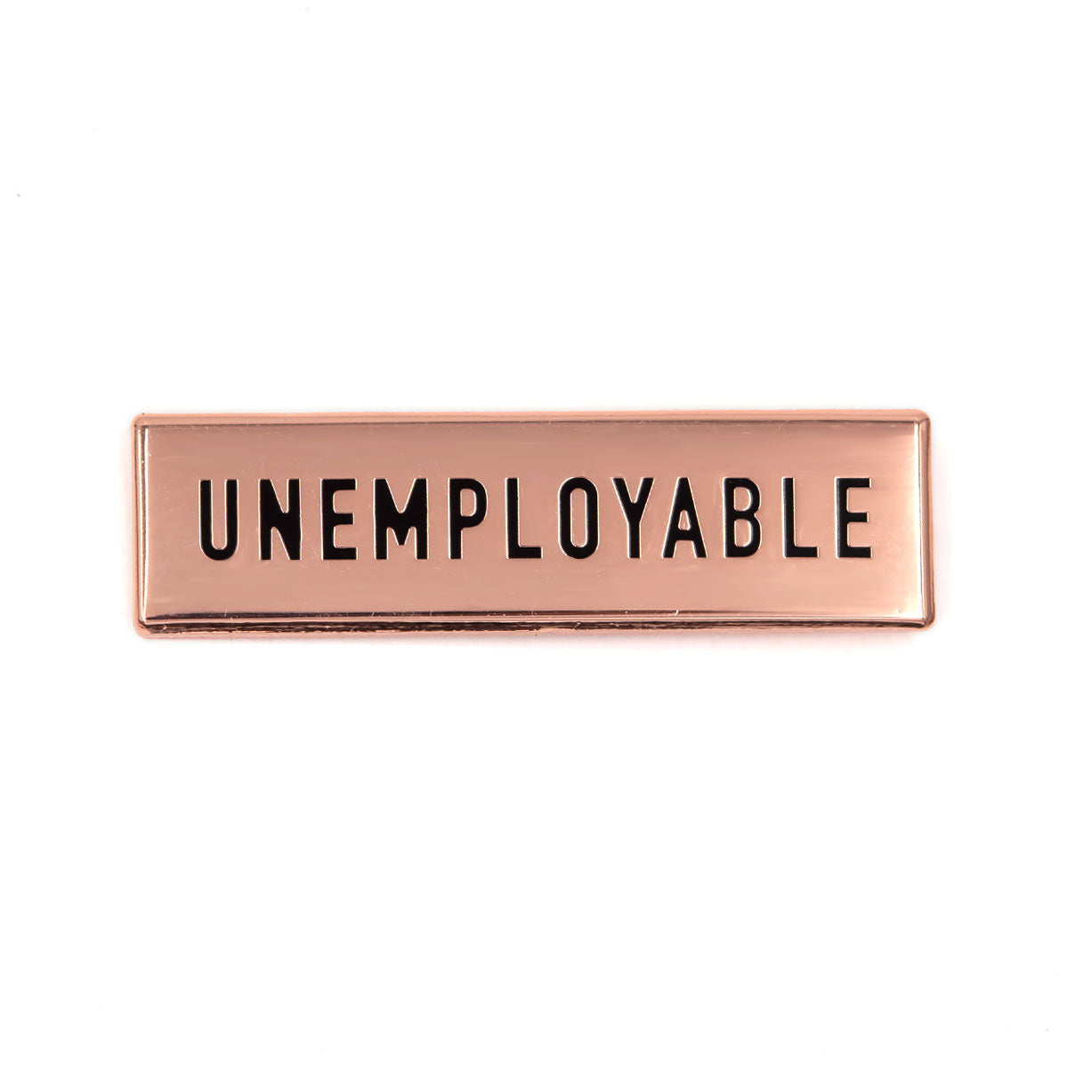 Unemployable Pin