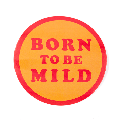 Born To Be Mild Vinyl Sticker