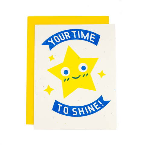 Your Time To Shine Risograph Card