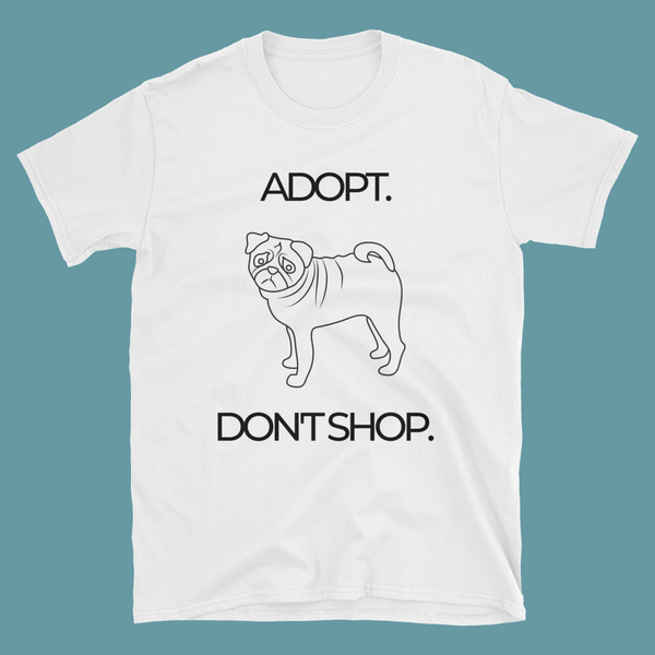 Adopt-don't-Shop ~ Short-Sleeve Unisex T-Shirt Clothes PUGYOU