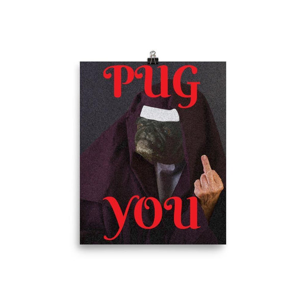 PUG YOU Nun ~ Poster-House-Pug You