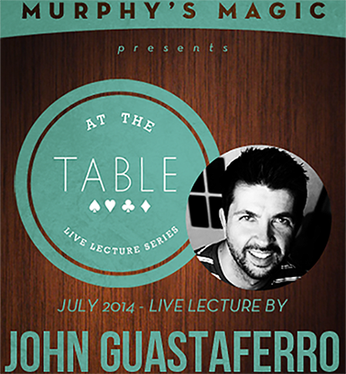 At the Table Live Lecture - John Guastaferro 7/23/2014 - video DOWNLOAD