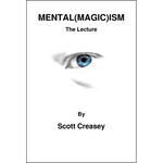 Mental(Magic)ism by Scott Creasey  - eBook DOWNLOAD
