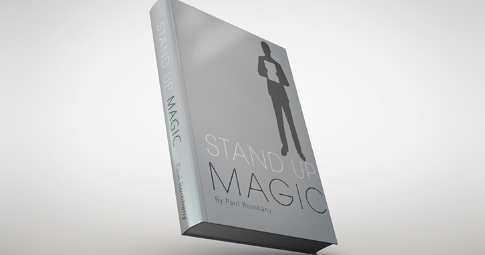 STAND UP MAGIC by Paul Romhany (Available Online Only)