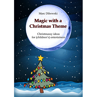 Magic with a Christmas Theme by Marc Dibowski - eBook DOWNLOAD