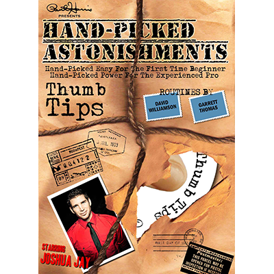 Hand-picked Astonishments (Thumb Tips) by Paul Harris and Joshua Jay video DOWNLOAD