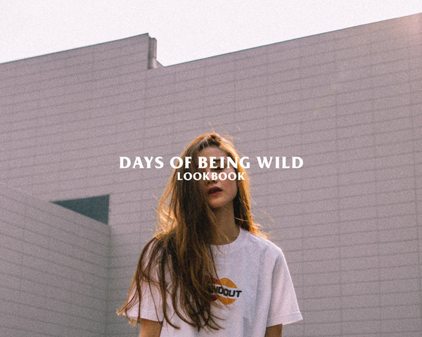 Days of Being Wild Lookbook