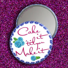"Load image into Gallery viewer, Pocket Mirror 3.5"" - Cake it 'Til You Make it"