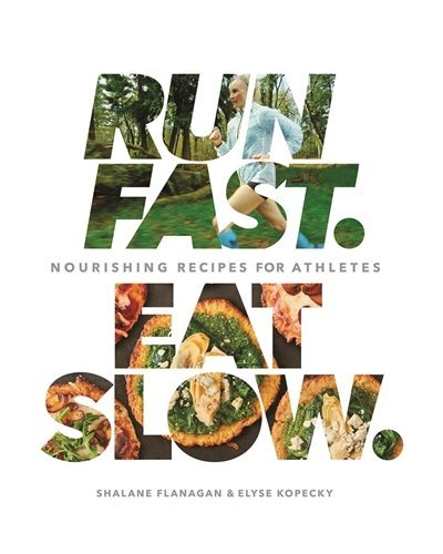 [By Shalane Flanagan] Run Fast. Eat Slow.: Nourishing Recipes for Athletes (Hardcover)【2018】by Shalane Flanagan (Author) (Hardcover)