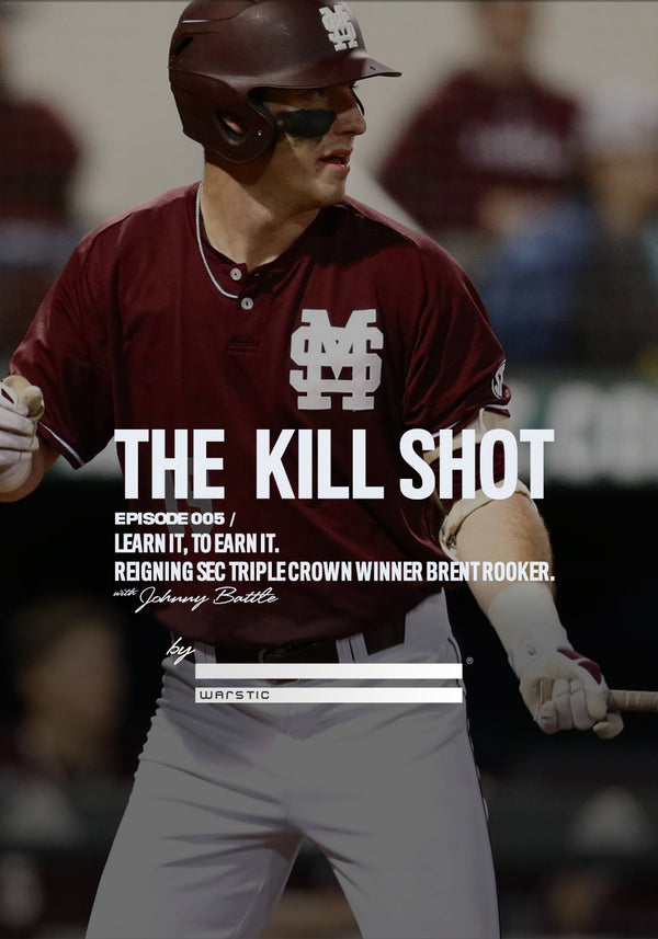 Episode 005 / Learn it, to Earn it. With Reigning SEC Triple Crown Winner Brent Rooker.