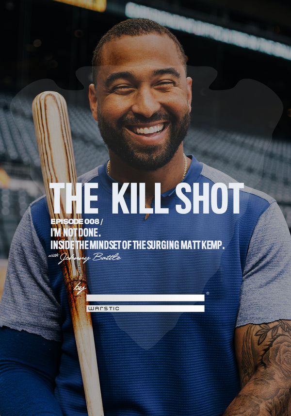 Episode 008 / I'm Not Done. Inside the Mindset of the Surging Matt Kemp.