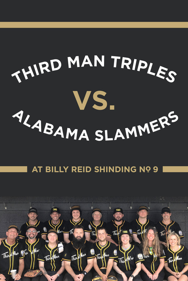 Billy Reid Shindig No.9 Features Third Man Triples vs. Alabama Slammer.