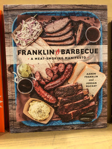 Franklin Barbecue, A Meat-Smoking Manifesto