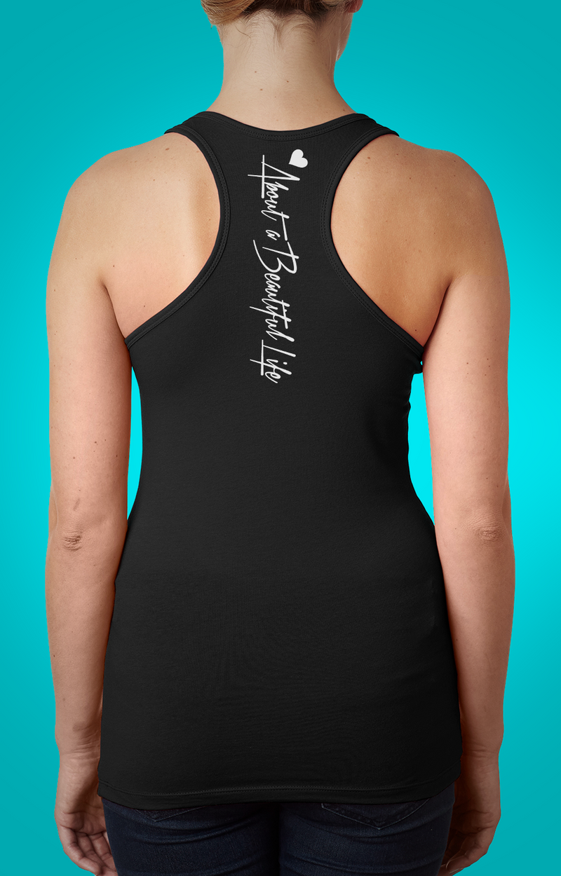 About a Beautiful Life Racerback Tank