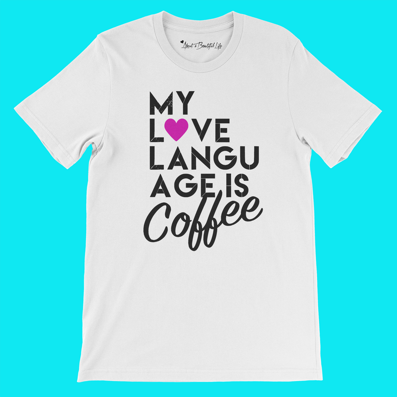 About My Love Language Tee