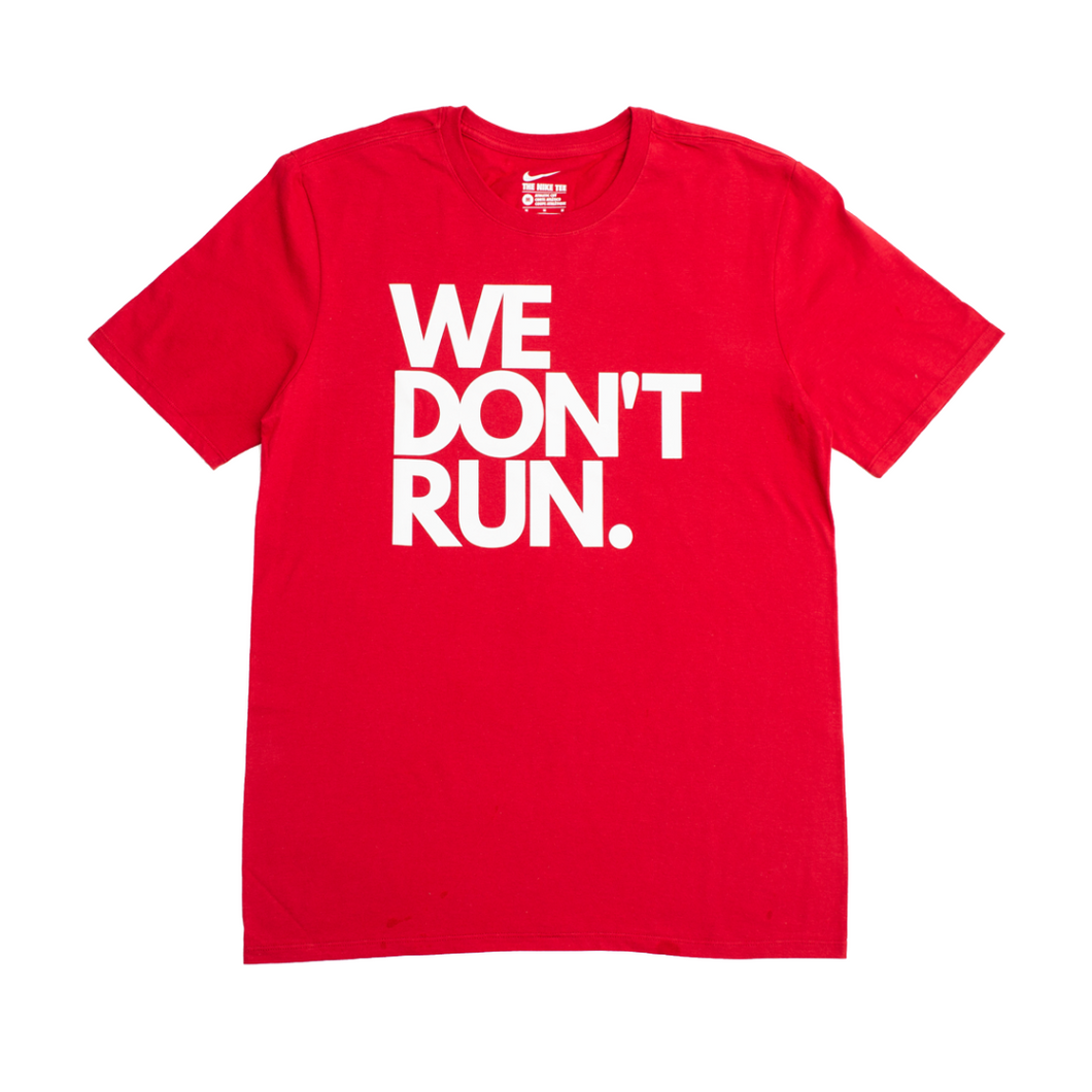 WE DON'T RUN TEE