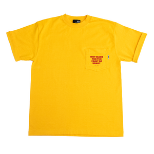 NOT MADE FOR THE FAINT OF HEART POCKET TEE - GOLD