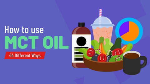 How to Use MCT Oil (42 Different Ways to Incorporate MCT Oil Into Your Diet)