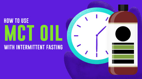 How to Use MCT Oil While Intermittent Fasting