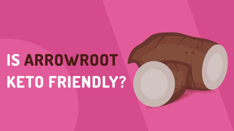 Is Arrowroot Keto-Friendly? The Low Carb Cornstarch Substitute