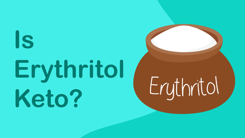 Is Erythritol Keto? How To Use This Sweetener on a Low Carb Diet