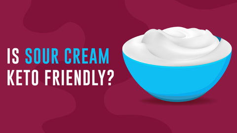 Is Sour Cream Keto Friendly? Plus the Best Low Carb Brands