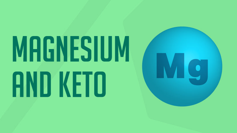 The Importance of Magnesium for Keto