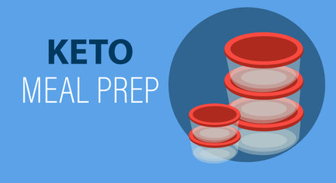 Keto Meal Prep: The Ultimate Guide