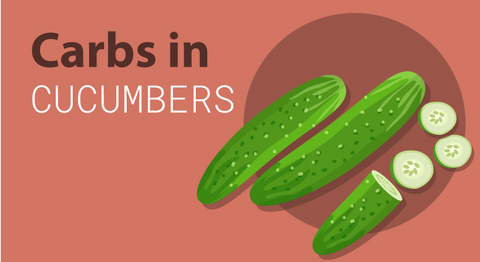 How Many Carbs Are in Cucumbers (Really)?