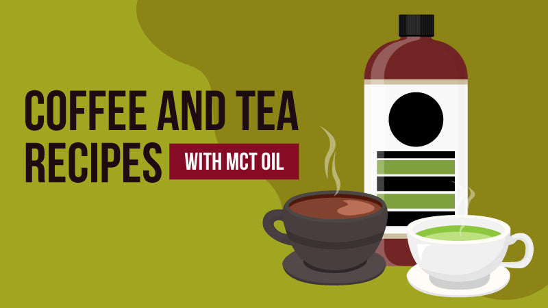 Coffee and Tea Recipes with MCT Oil