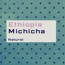 Load image into Gallery viewer, Ethiopia Michicha