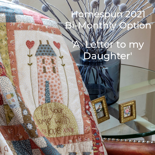 Homespun 2021 BOM 'Letter's to my Daughter' - BI-MONTHLY OPTION - Homespun BOM